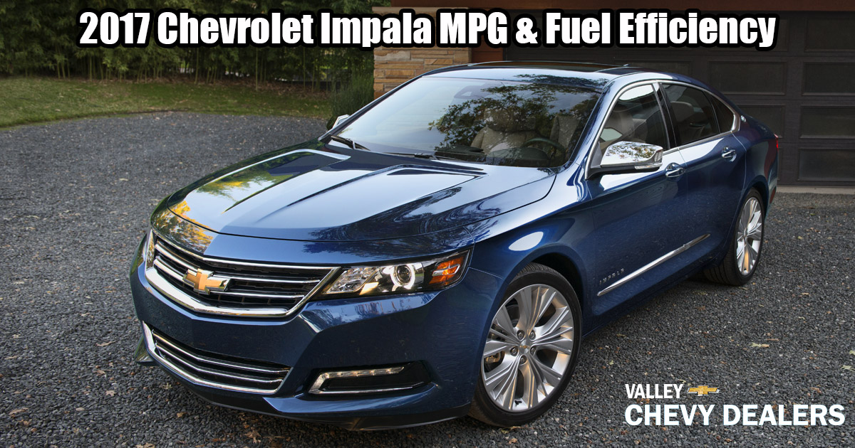 Valley Chevy 2017 Impala Mpg Annual Feul Efficiency
