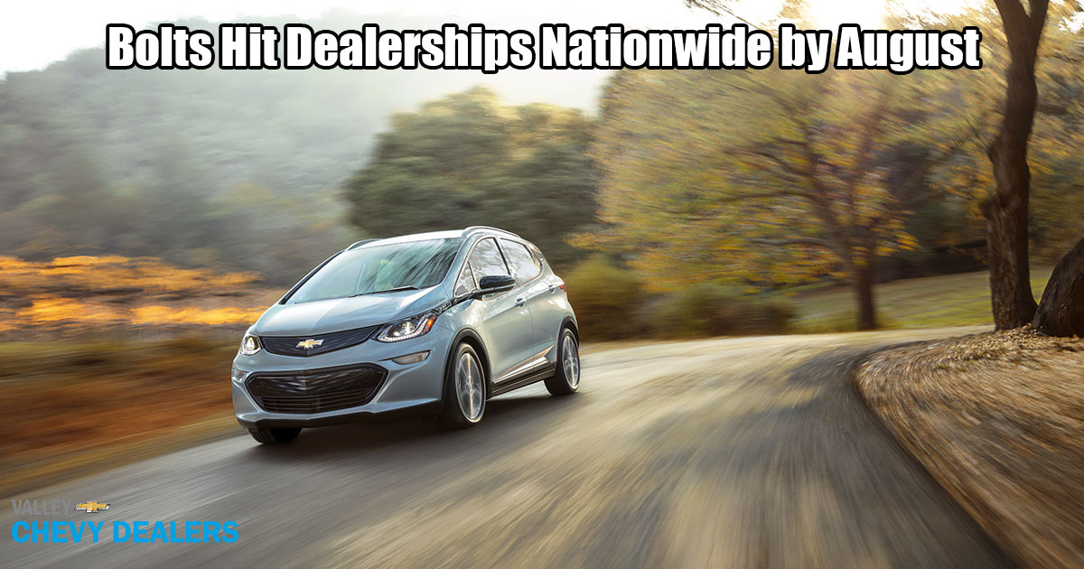 Valley Chevrolet - Bolts Hit Dealerships Nationwide August