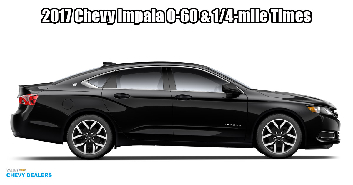 How Fast is the 2017 Chevrolet Impala? 0-60 & 1/4-Mile ...