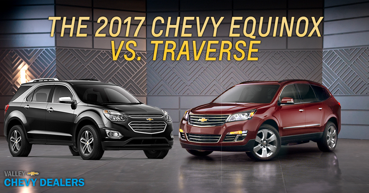 Suburban Vs Tahoe >> 2017 Chevy Equinox -Vs- Traverse Comparación | valle de Chevy