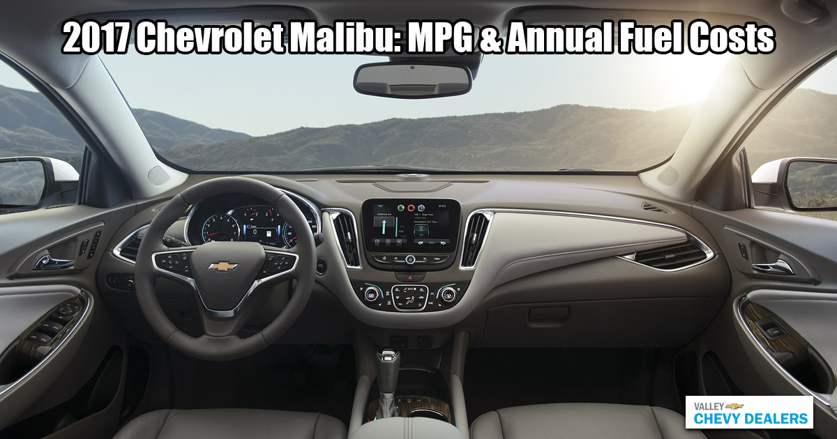 2017 Chevy Malibu Mpg Annual Fuel Costs Valley Chevy