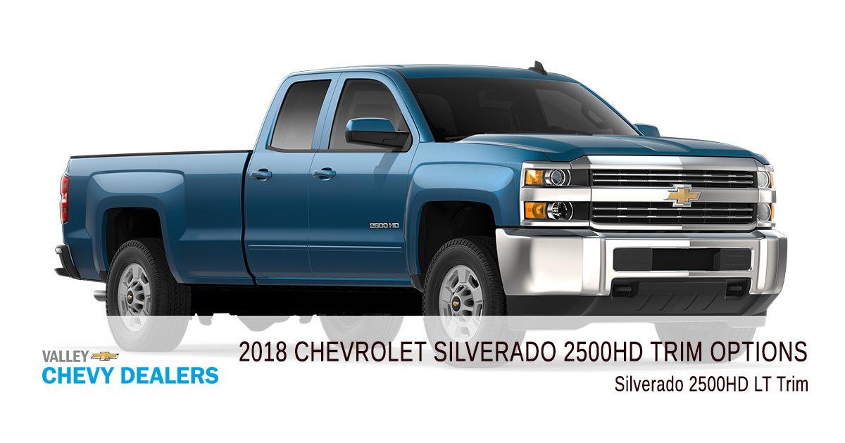 Valley Chevy - 2018 Chevrolet Silverado 2500HD - Trim LT