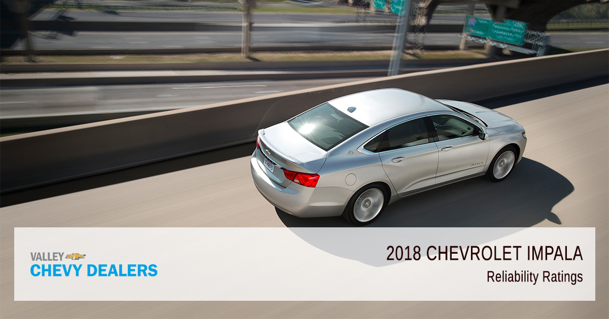 Valley Chevy - 2018 Chevy Impala Reliability Ratings