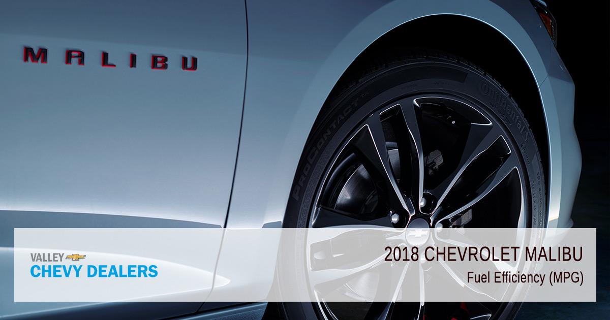 Valley Chevy - 2018 Chevy Malibu Fuel Efficiency - MPG