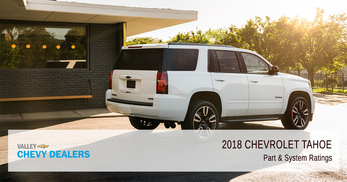 Valley Chevy - 2018 Chevy Tahoe Reliability - Part System