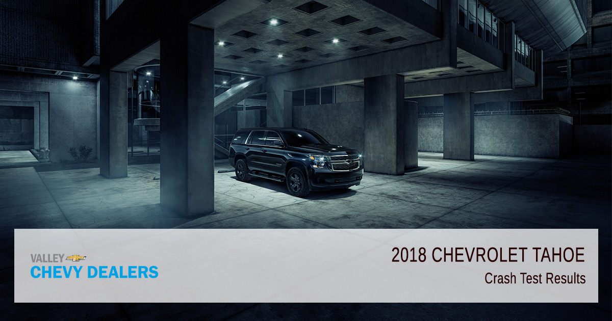 Valley Chevy - 2018 Chevy Tahoe Safety Rating - Results Crash