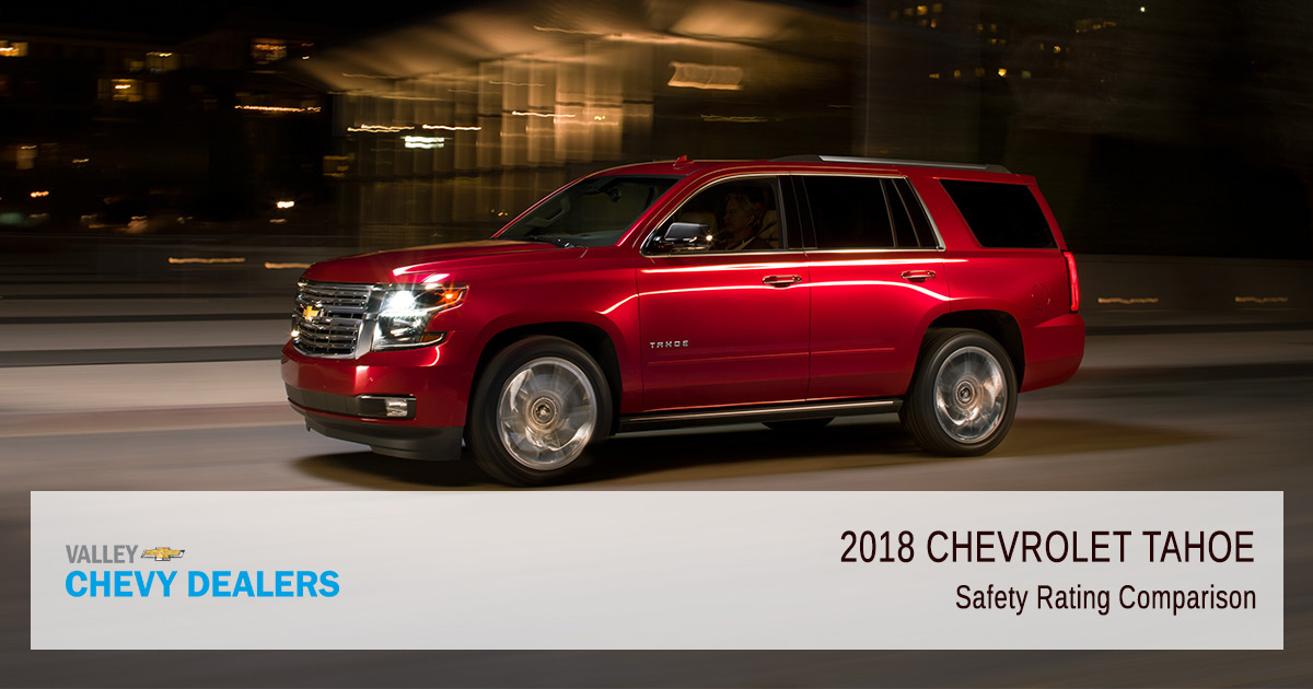Valley Chevy - 2018 Chevy Tahoe Safety Rating - Comparison