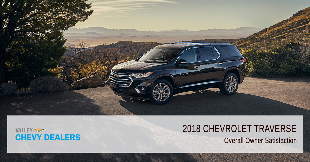 Valley Chevy - 2018 Chevy Traverse Reliability - Owner Satisfaction