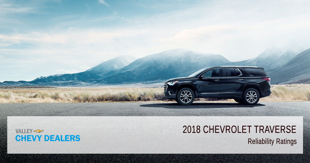 Valley Chevy - 2018 Chevy Traverse Reliability - Ratings