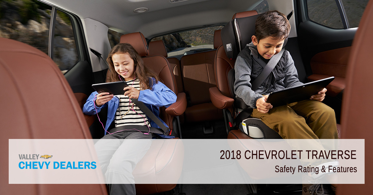 Valley Chevy - 2018 Chevy Traverse Safety Rating: Featured