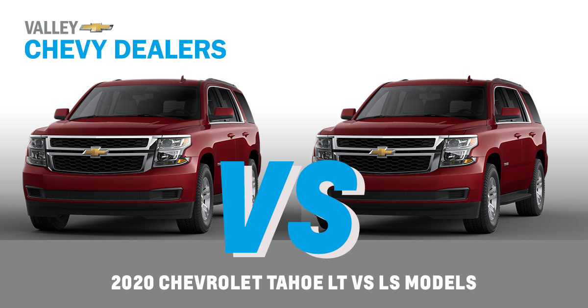 2020 Chevy Tahoe Trim Levels Chevy Tahoe Ls Vs Lt In Arizona Valley Chevy