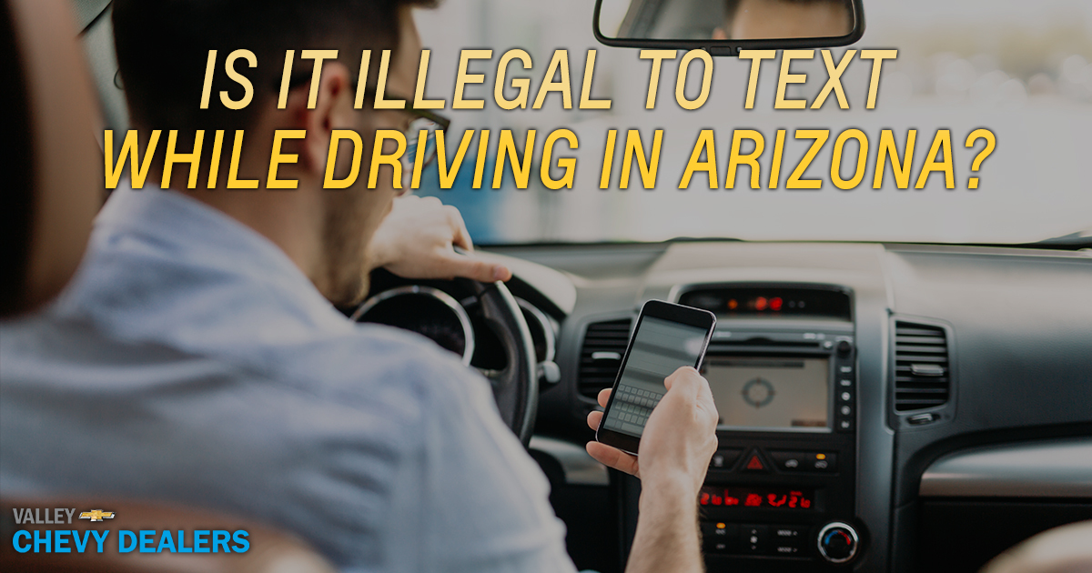 Is it Illegal to Text While Driving in Arizona