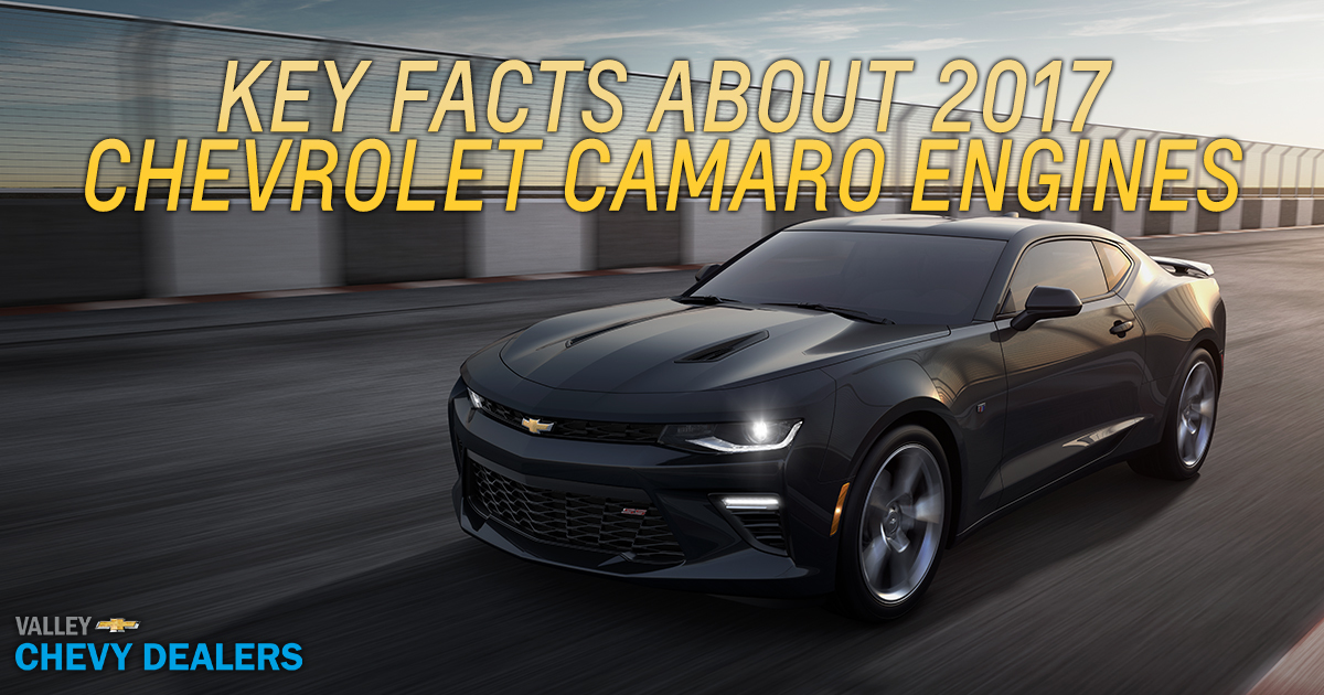 Key Facts about 2017 Chevrolet Camaro Engines by Valley Chevy