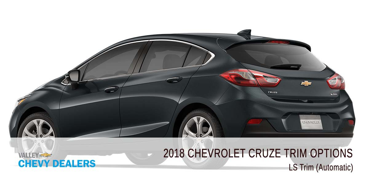 Valley Chevrolet - 2018 Trims Cruze - LS Trim (Automatic)