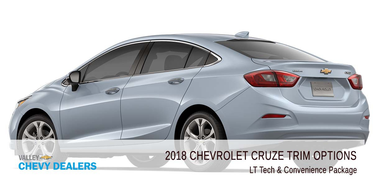 Valley Chevrolet - 2018 Trims Cruze - LT Tech & Convenience Package