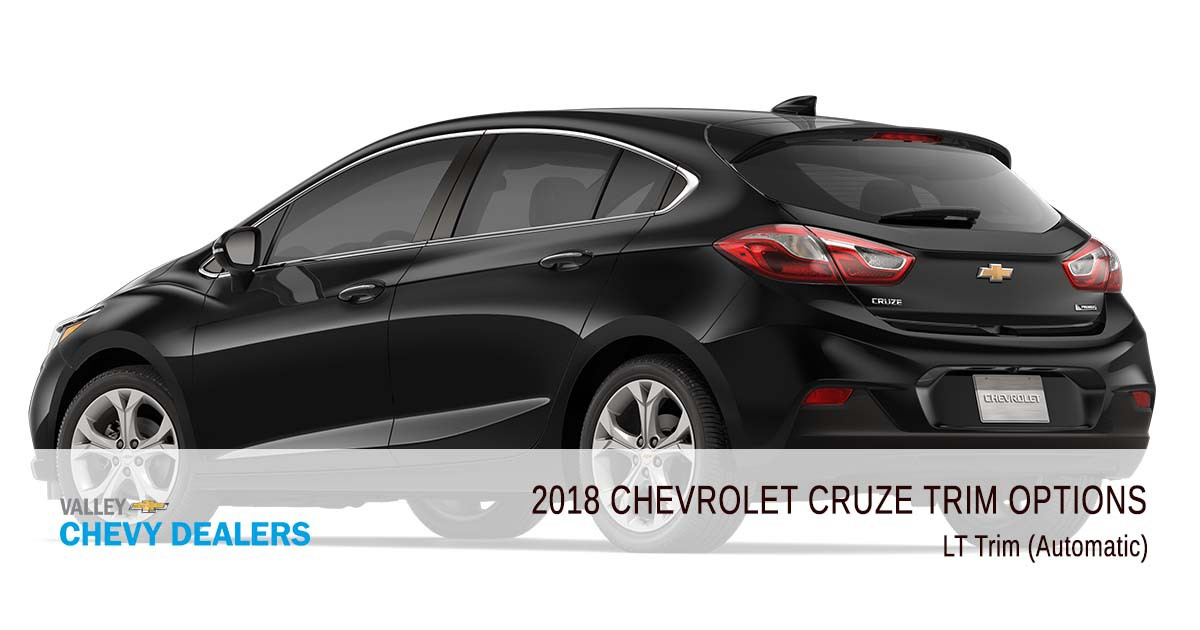 Valley Chevrolet - 2018 Trims Cruze - LT Trim (Automatic)