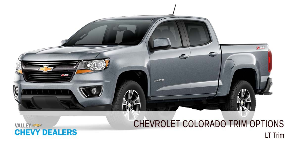 All 2018 Chevrolet Colorado Trim Levels Compared Valley Chevy