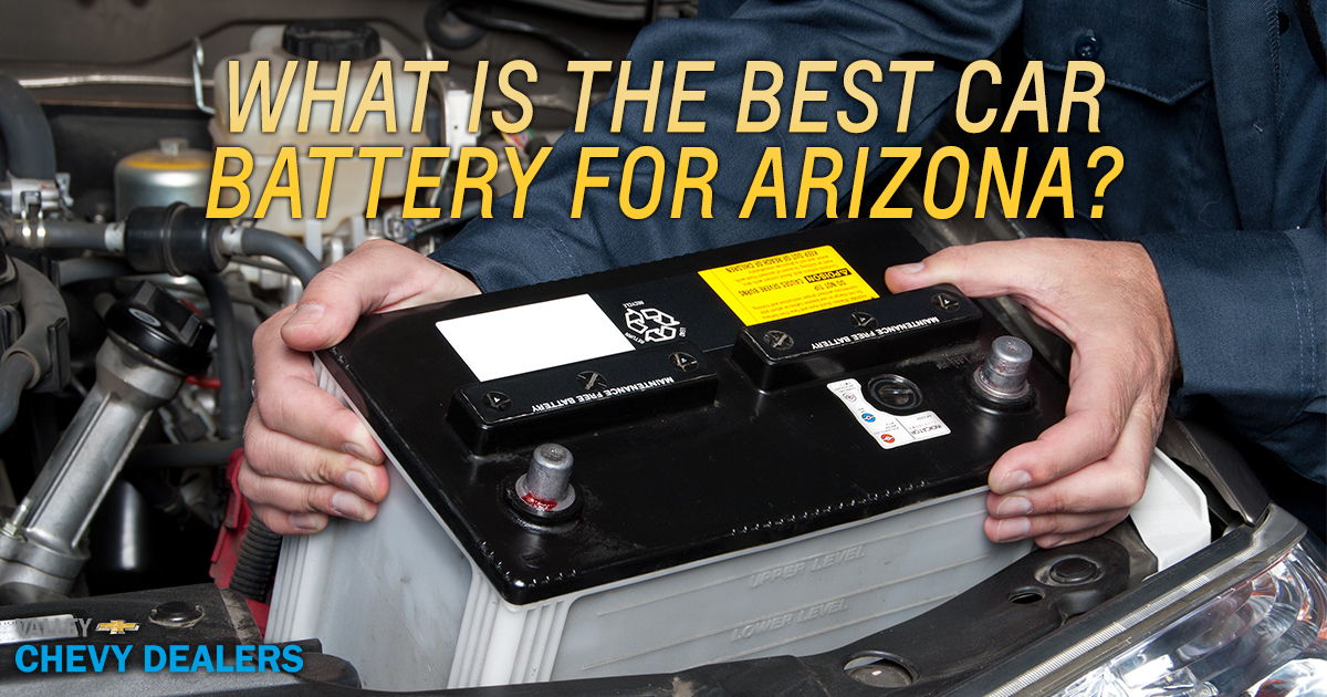What is the Best Car Battery for Arizona Valley Chevy