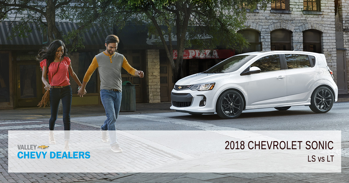 Difference Between 2018 Chevrolet Sonic LS vs LT | Valley Chevy