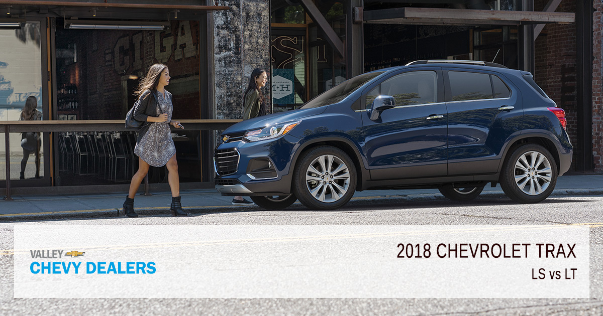 Difference Between 2018 Chevrolet Trax Ls Vs Lt Valley Chevy