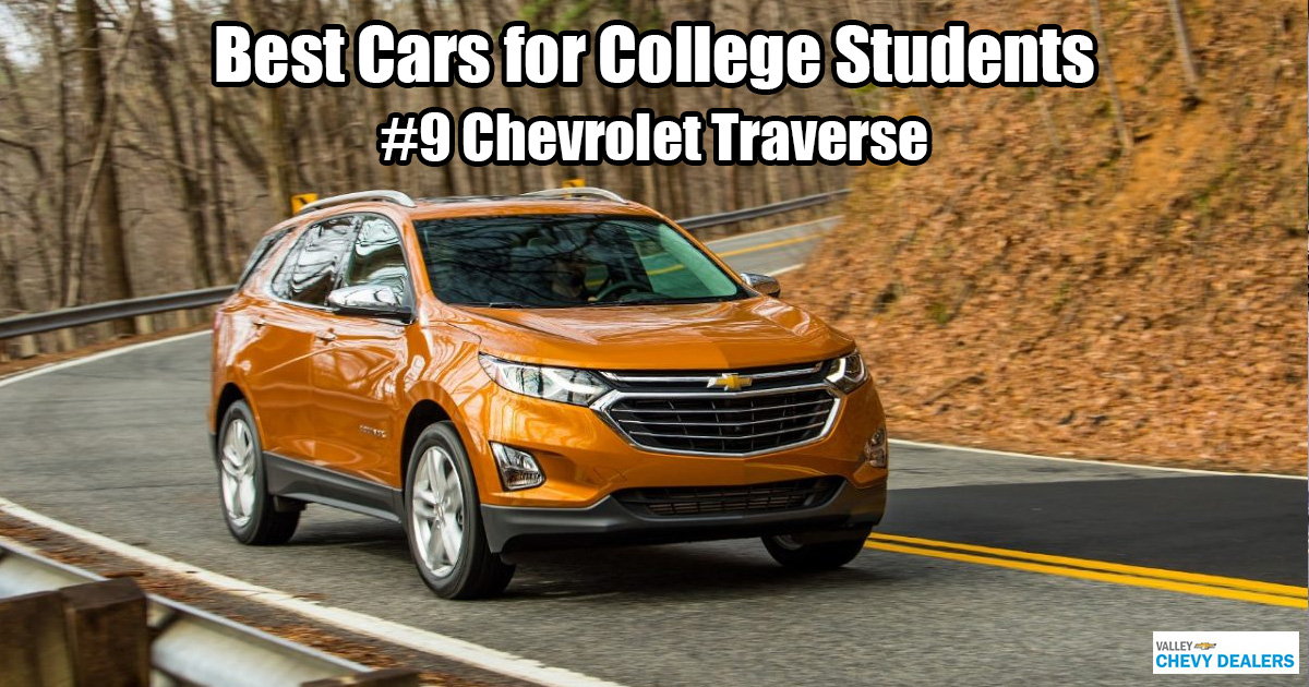 Valley Chevrolet in Phoenix - Which Car is Best for a College Student? - Chevy Traverse