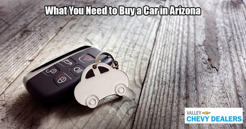 Valley Chevy - Everything You Ned to Know About Buying a Car in Arizona: To Buy