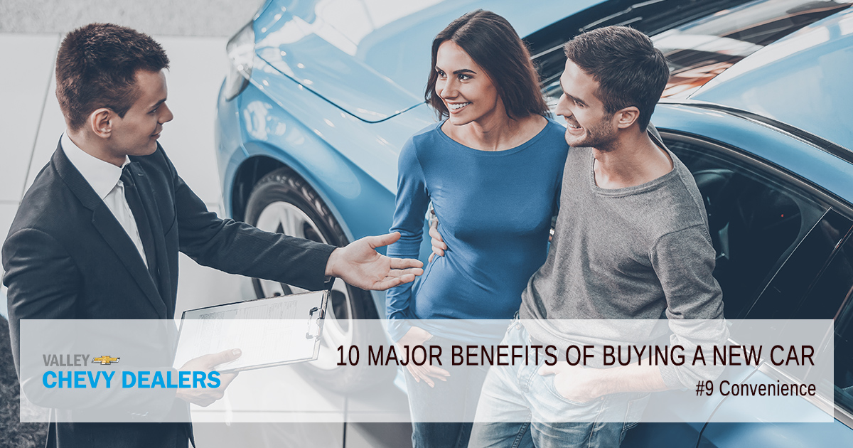 Valley Chevy - 10 Reasons & Benefits to Buy a New Car Over Used Car: Convenience