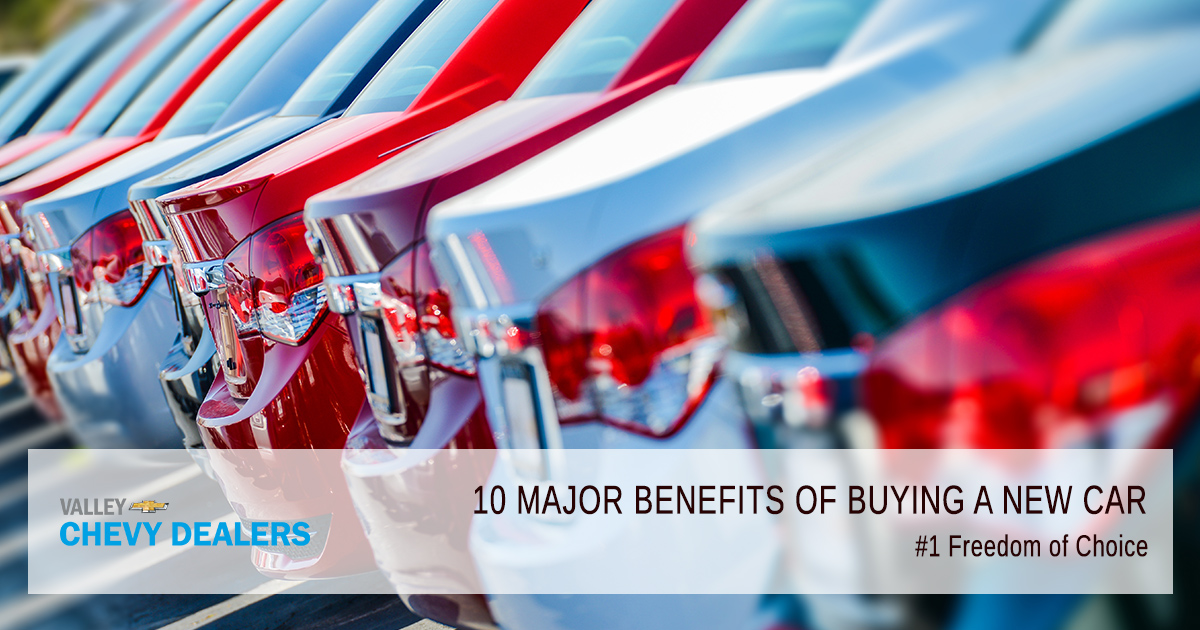 Valley Chevy - 10 Reasons & Benefits to Buy a New Car Over Used Car: Freedom