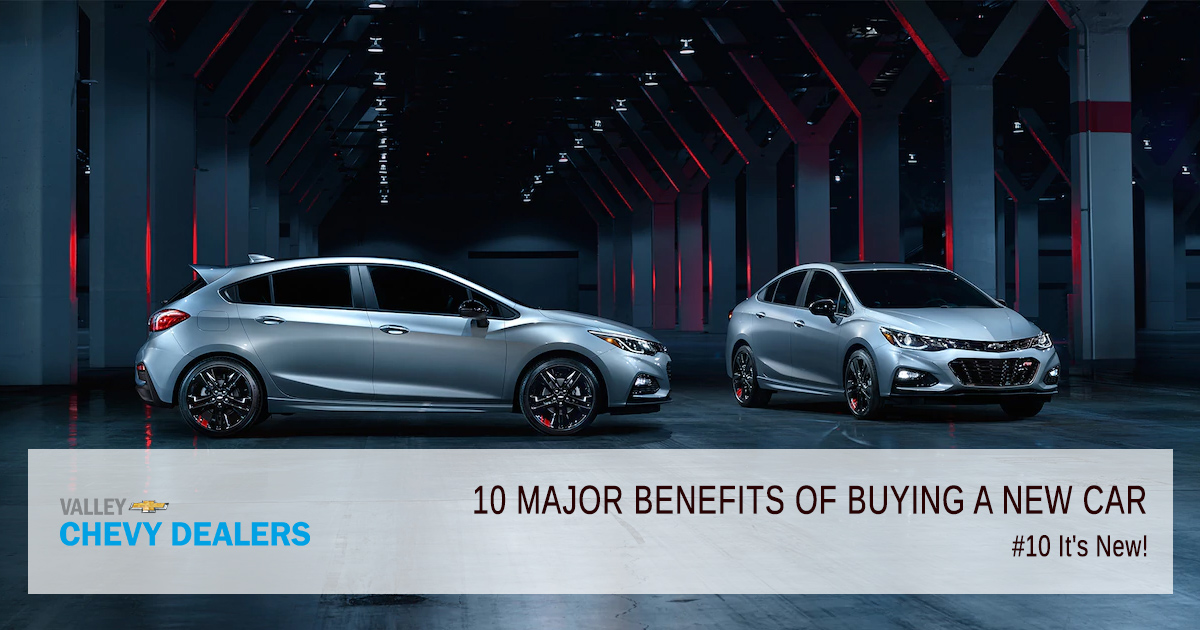 Valley Chevy - 10 Reasons & Benefits to Buy a New Car Over Used Car: Newer