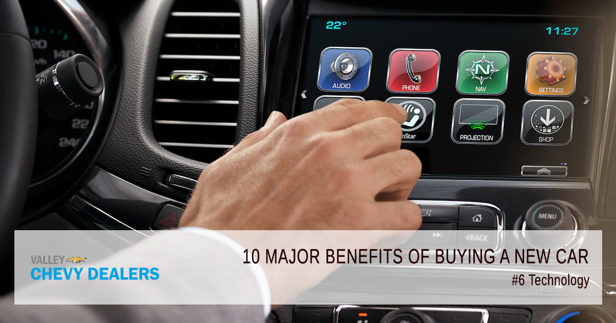 Valley Chevy - 10 Reasons & Benefits to Buy a New Car Over Used Car: Technology