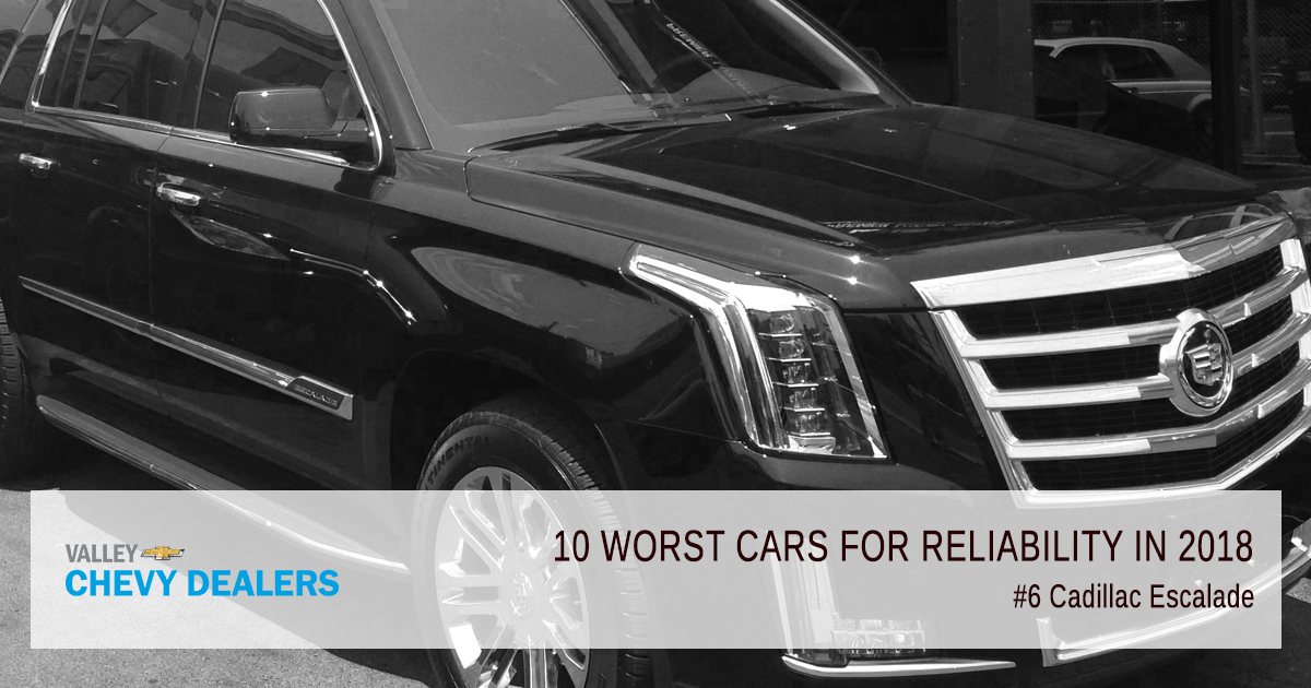 Valley Chevy in Phoenix - 10 Worst Cars for Reliability in 2018: Cadillac Escalade