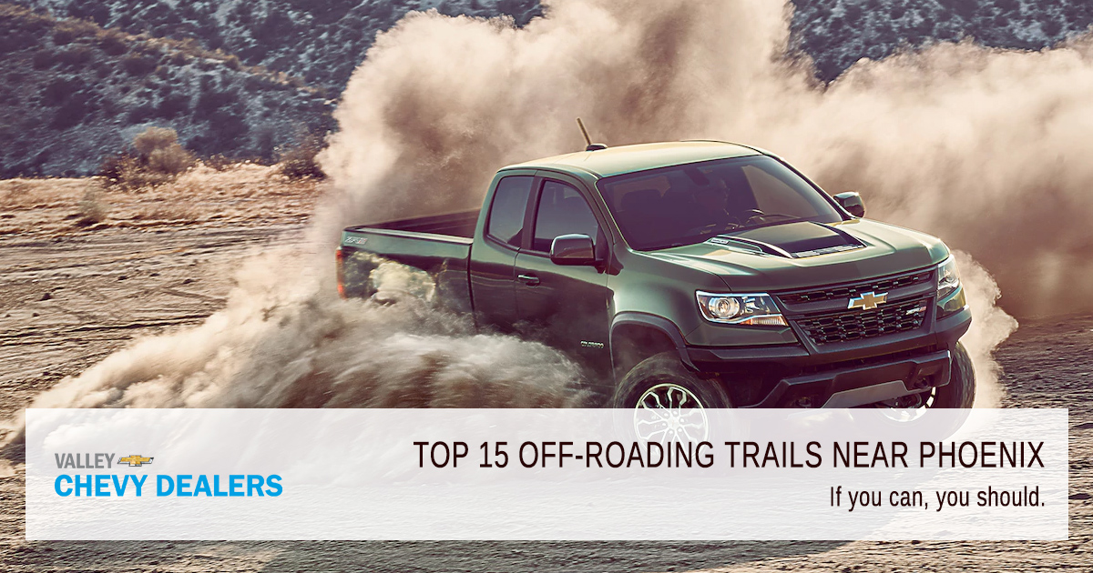 Valley Chevy - Top 15 Off-Roading Trails Near Phoenix