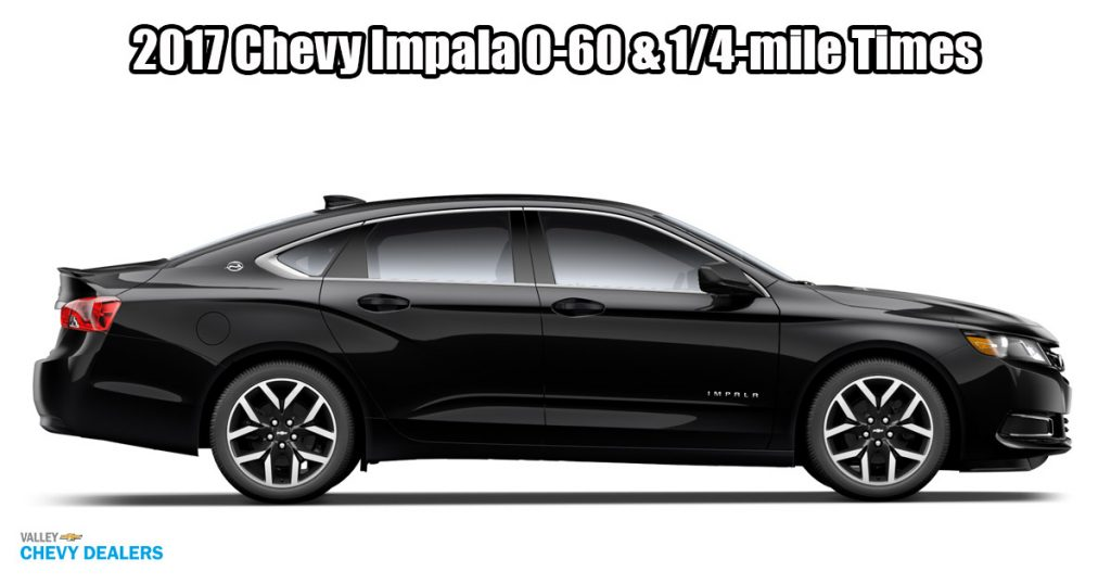 How Fast is the 2017 Chevrolet Impala? 0-60 & 1/4-Mile Time