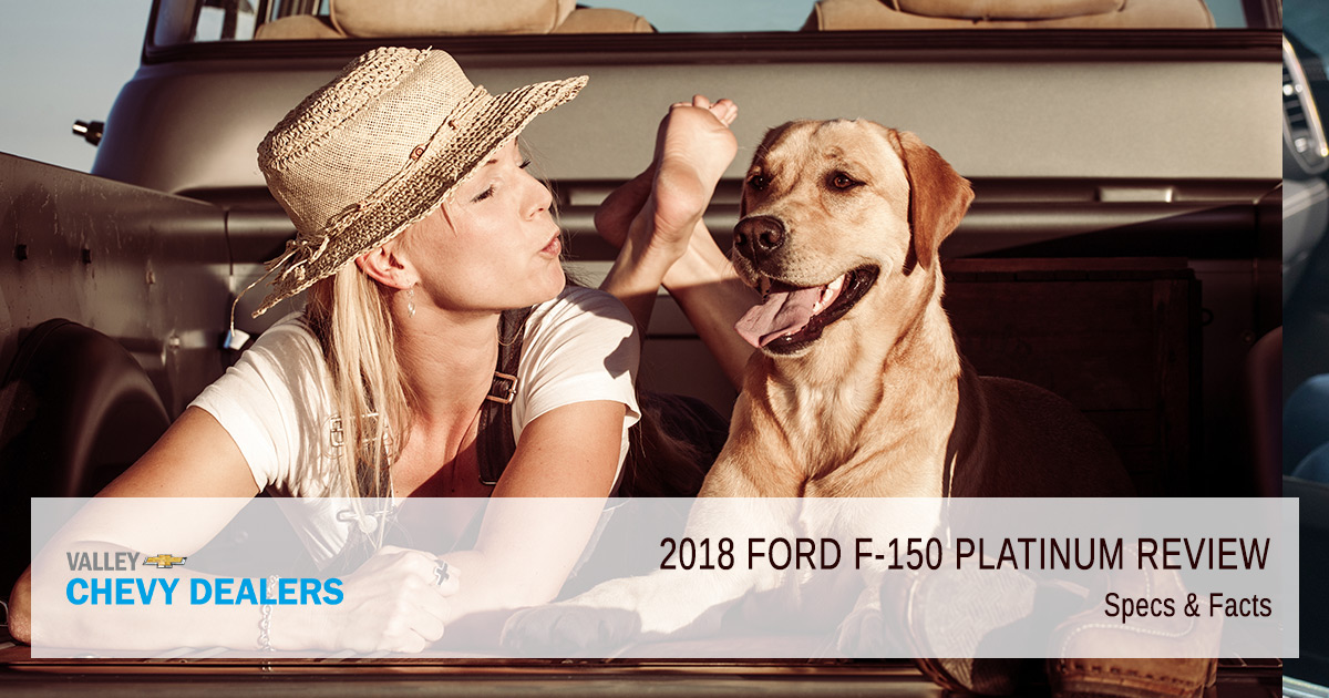 Valley Chevy - 2018 Ford F-150 Platinum Review