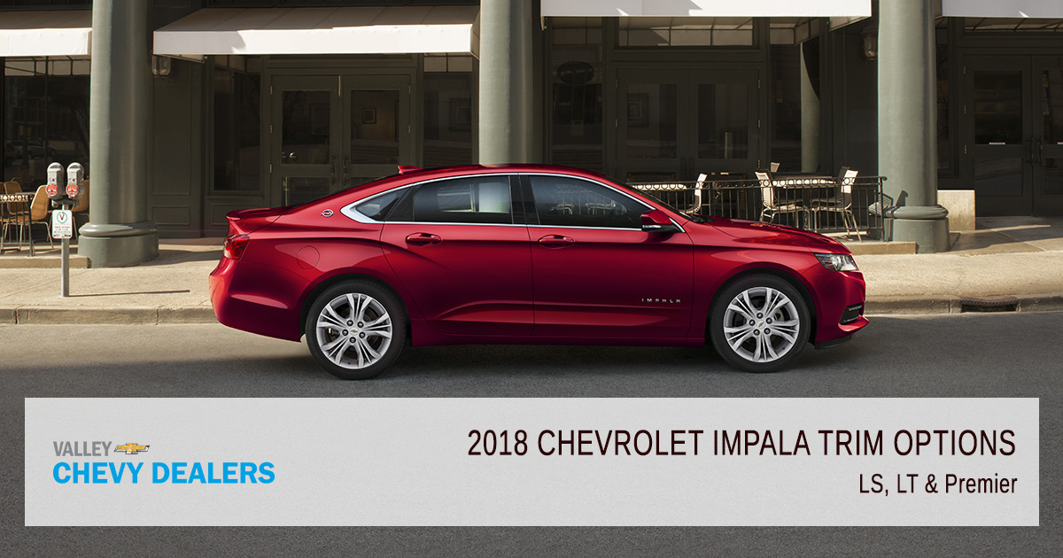 Valley Chevy: 2018 Chevrolet Impala Trim Levels - Featured