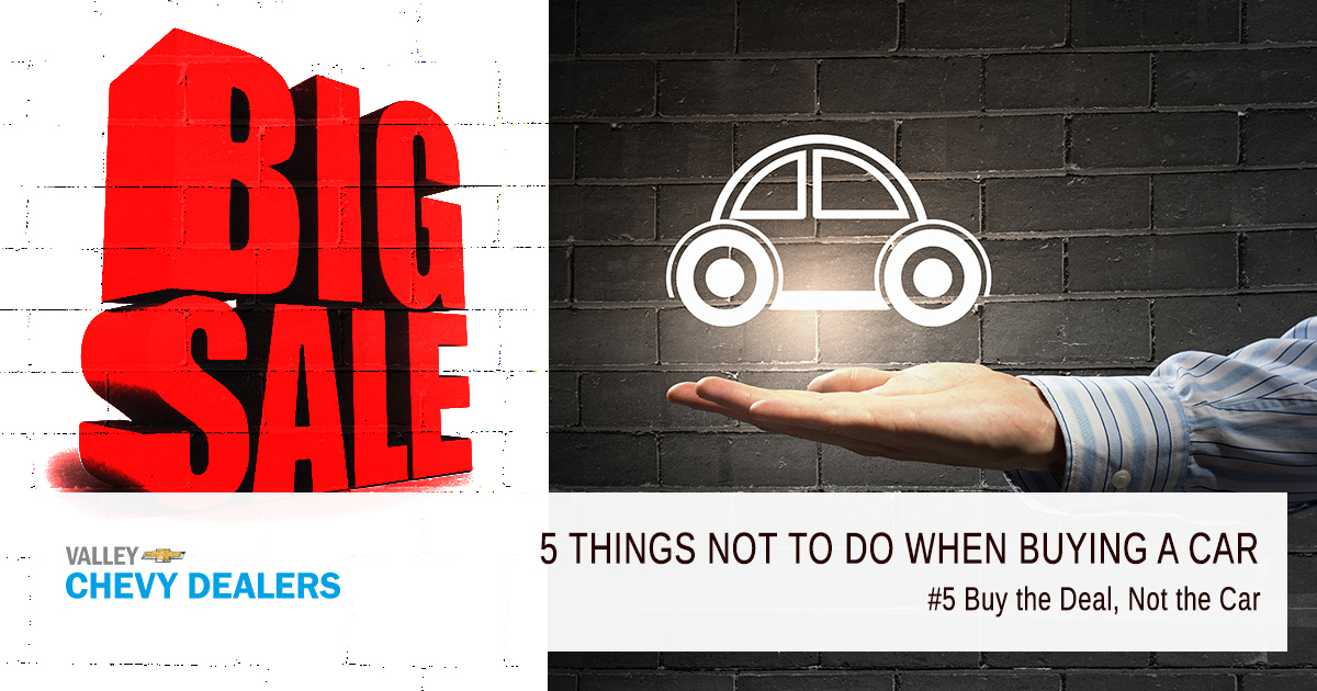 Valley Chevrolet - 5 Things Never to Do When Buying a New Car: Deal