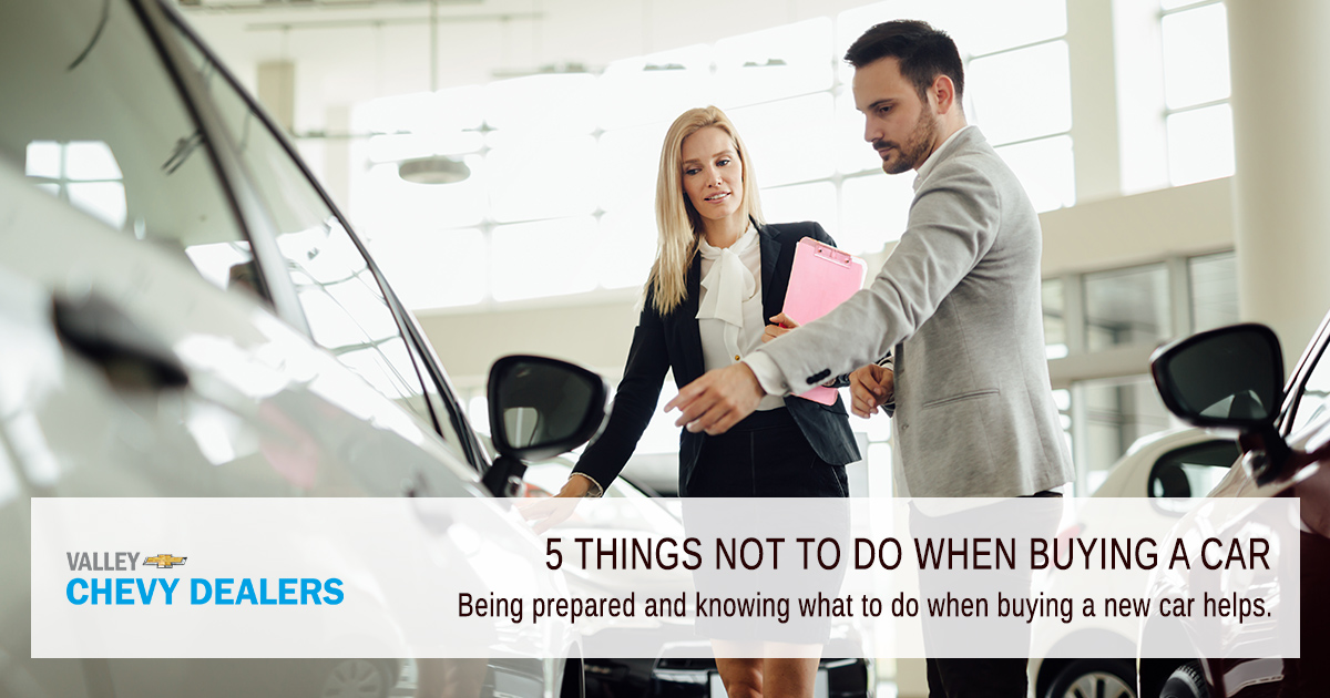 Valley Chevrolet - 5 Things Never to Do When Buying a New Car: Featured