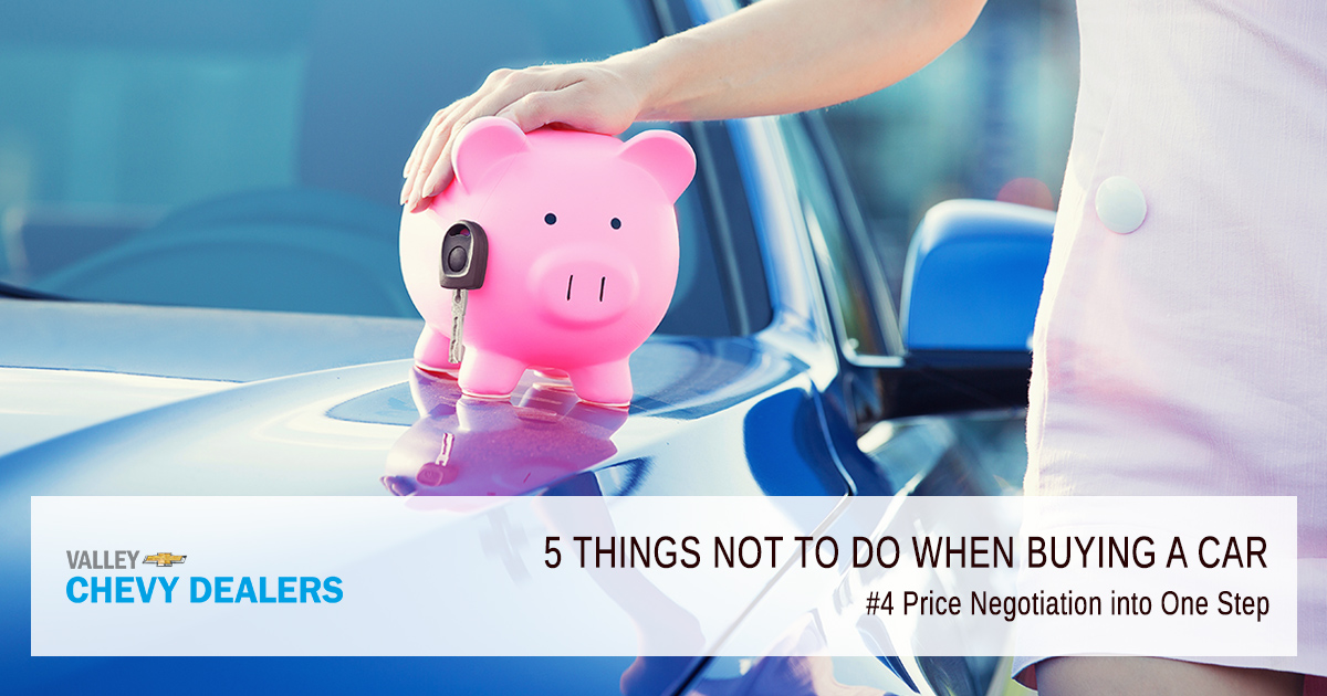 Valley Chevrolet - 5 Things Never to Do When Buying a New Car: Price