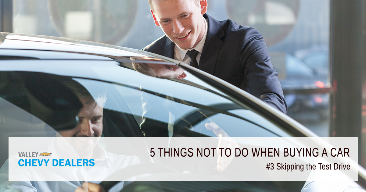 Valley Chevrolet - 5 Things Never to Do When Buying a New Car: Test Drive