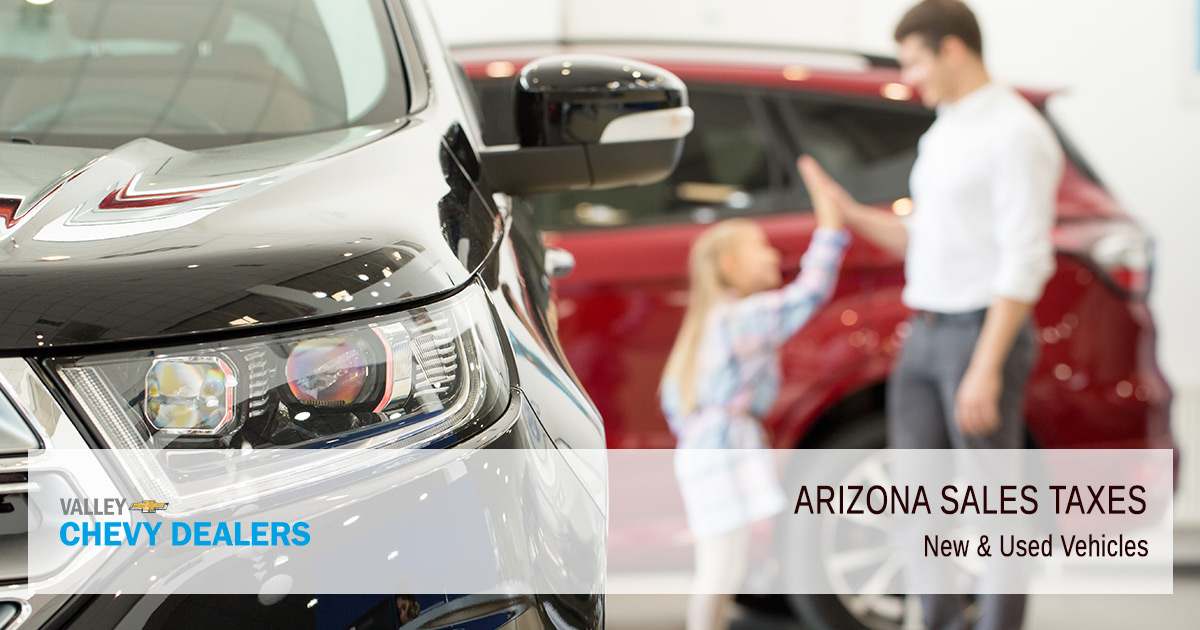 Cars For Sale In Arizona >> 2019 Arizona Car Sales Tax Calculator Valley Chevy