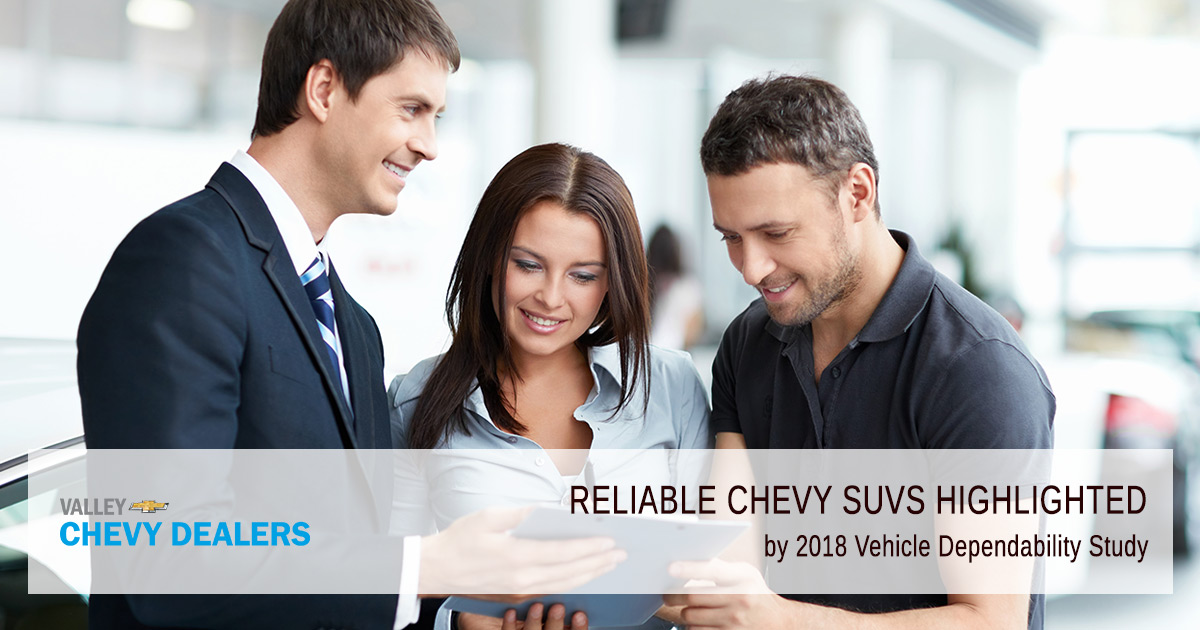 Valley Chevy - Reliable Chevy SUVs Highlighted by 2018 Vehicle Dependability Study