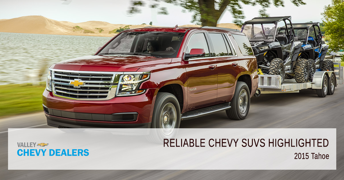 Valley Chevy - Reliable Chevy SUVs Highlighted by 2018 Vehicle Dependability Study: 2015 Tahoe