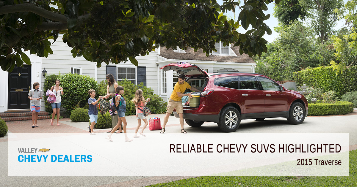 Valley Chevy - Reliable Chevy SUVs Highlighted by 2018 Vehicle Dependability Study: 2015 Traverse