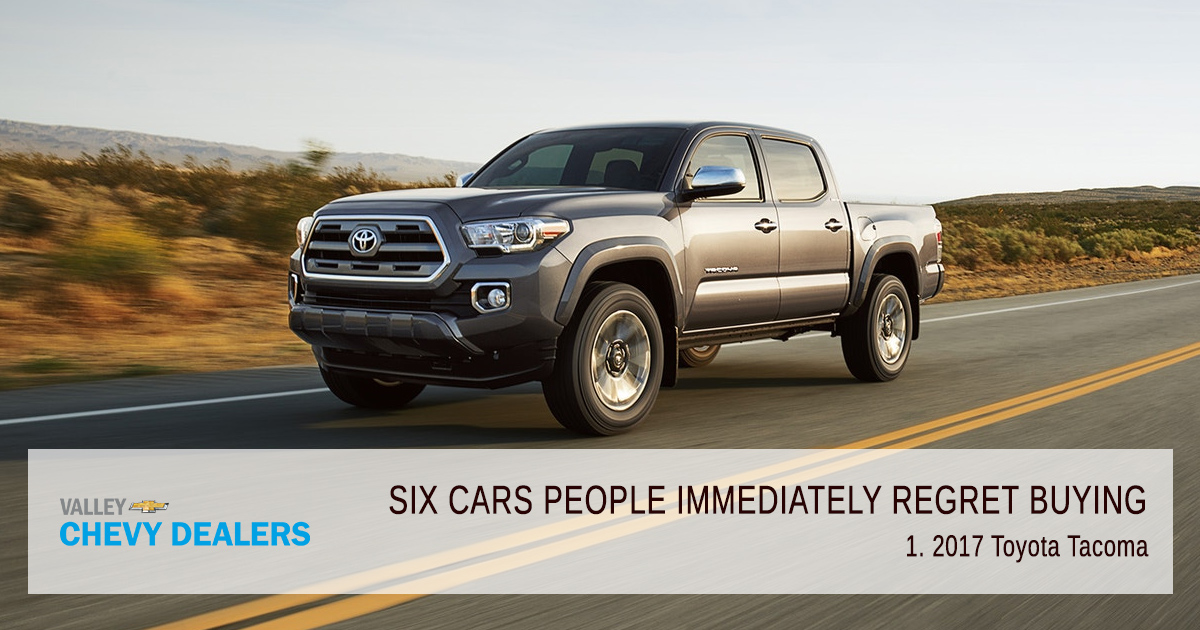 Valley Chevy - 6 Cars People Immediately Regret Buying in 2017: Tacoma