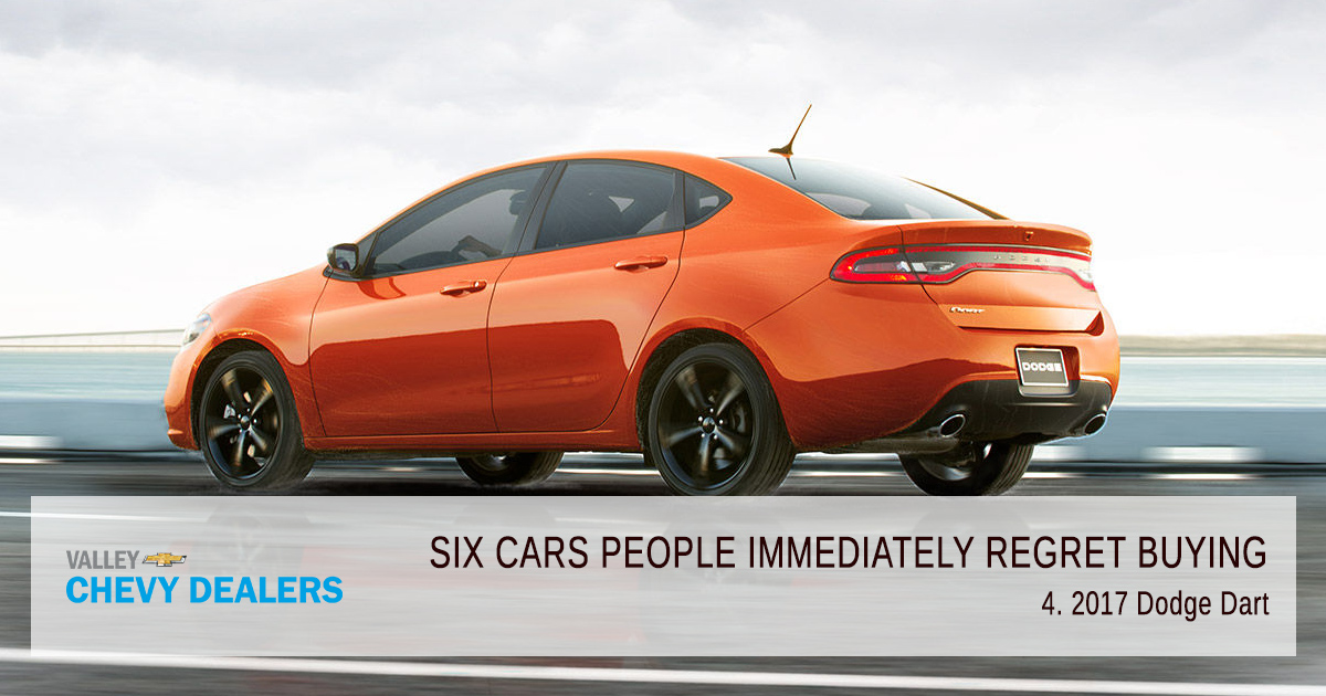 Valley Chevy 6 Cars People Immediately Regret Ing In 2017 Dart