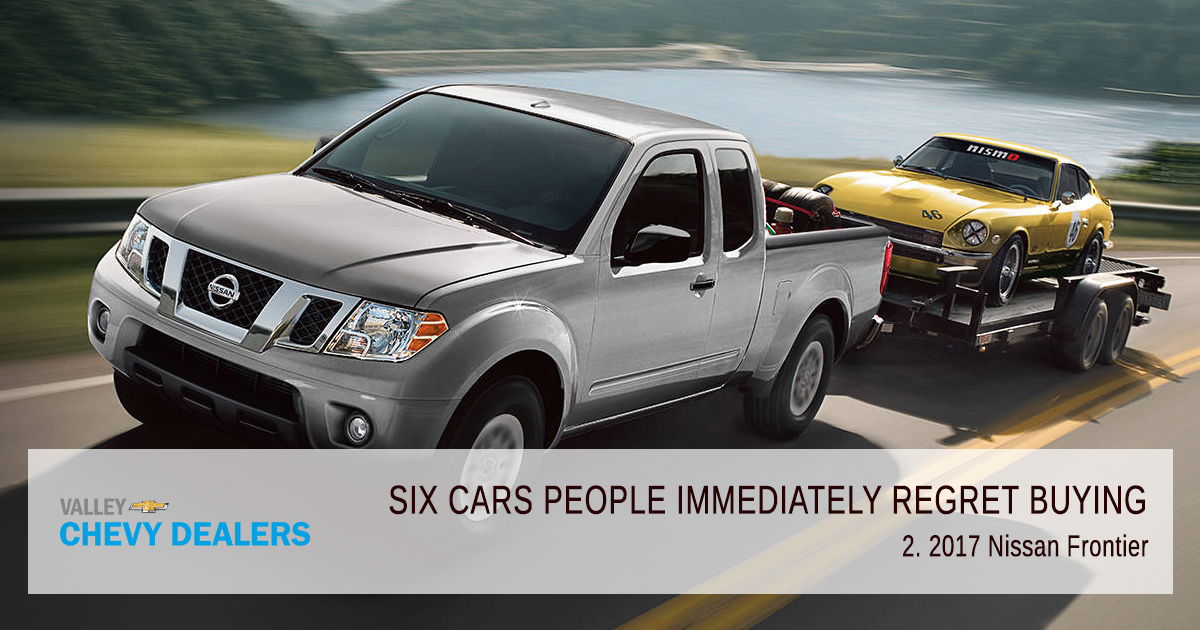 Valley Chevy - 6 Cars People Immediately Regret Buying in 2017: Frontier