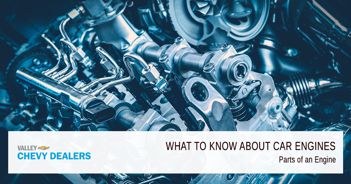 Valley Chevy - What to Know About Car Engines - Parts